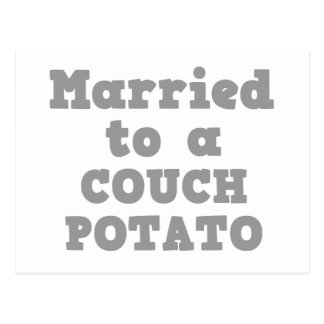 MARRIED TO A COUCH POTATO POSTCARD