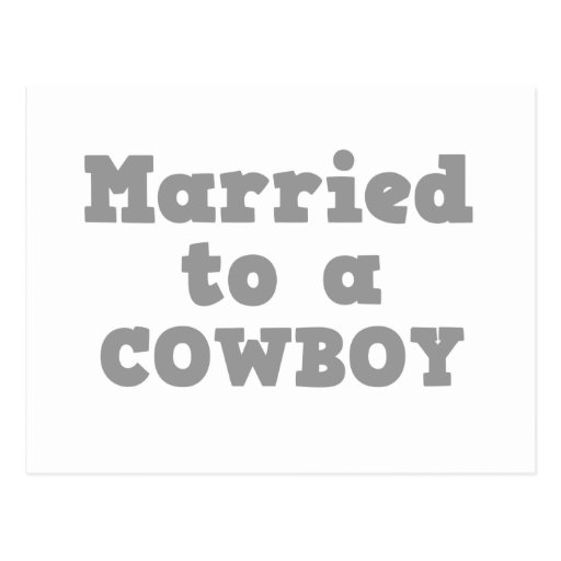 MARRIED TO A COWBOY POST CARD