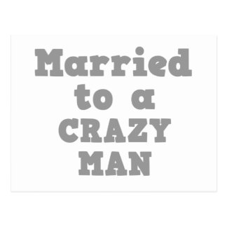 MARRIED TO A CRAZY MAN POSTCARD