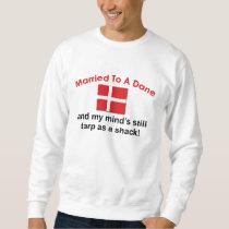 Married To A Dane Sweatshirt