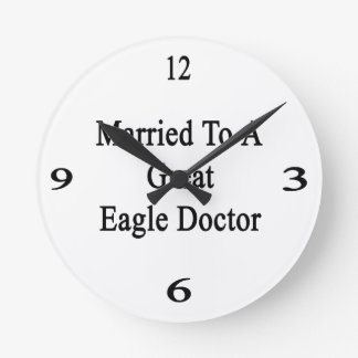 Married To A Great Eagle Doctor Round Clock