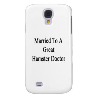 Married To A Great Hamster Doctor Samsung Galaxy S4 Cases