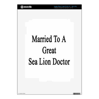 Married To A Great Sea Lion Doctor iPad 3 Skin
