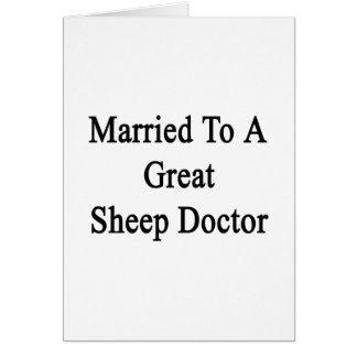 Married To A Great Sheep Doctor Cards