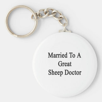 Married To A Great Sheep Doctor Keychain
