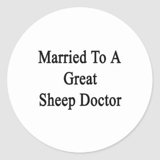 Married To A Great Sheep Doctor Sticker