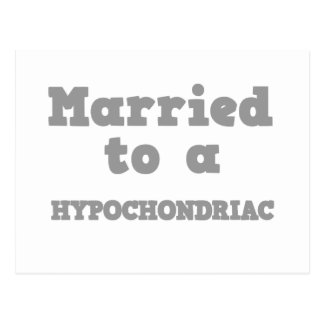 MARRIED TO A HYPOCHONDRIAC POSTCARD