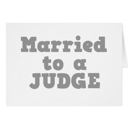 MARRIED TO A JUDGE GREETING CARD