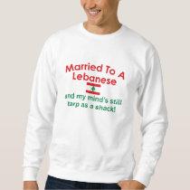 Married to a Lebanese Sweatshirt
