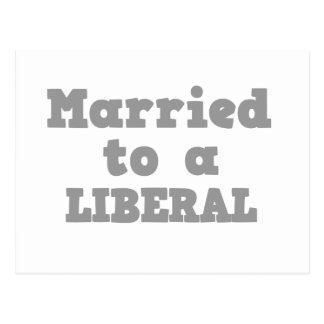 MARRIED TO A LIBERAL POSTCARD