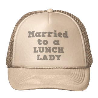 MARRIED TO A LUNCH LADY HAT