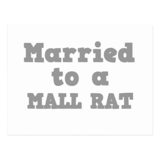 MARRIED TO A MALL RAT POSTCARD