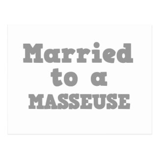 MARRIED TO A MASSEUSE POSTCARD