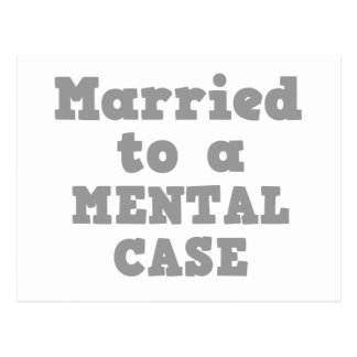 MARRIED TO A MENTAL CASE POSTCARD
