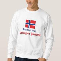 Married to a Norwegian Princess Sweatshirt