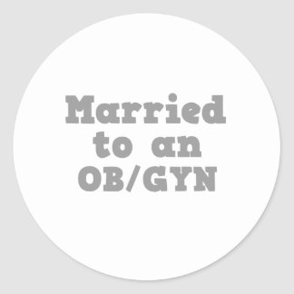MARRIED TO A OBGYN STICKER