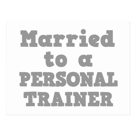 MARRIED TO A PERSONAL TRAINER POSTCARD