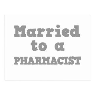MARRIED TO A PHARMACIST POSTCARD