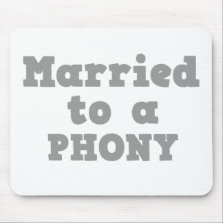 MARRIED TO A PHONY MOUSE MAT
