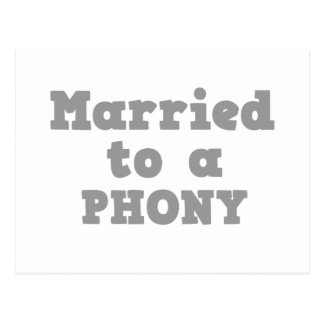 MARRIED TO A PHONY POSTCARD