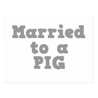 MARRIED TO A PIG POSTCARD