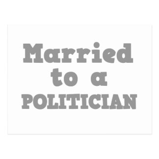 MARRIED TO A POLITICIAN POSTCARD
