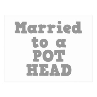 MARRIED TO A POT HEAD POSTCARD