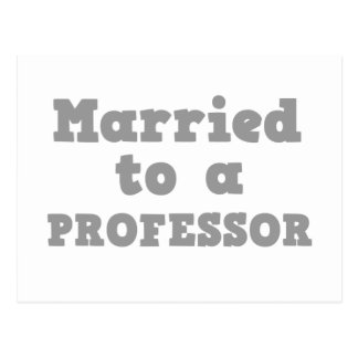 MARRIED TO A PROFESSOR POSTCARD