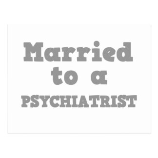 MARRIED TO A PSYCHIATRIST POSTCARD