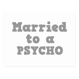 MARRIED TO A PSYCHO POSTCARD