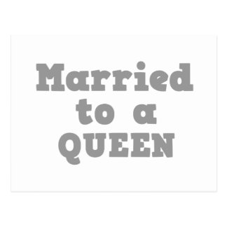 MARRIED TO A QUEEN POSTCARD