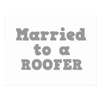 MARRIED TO A ROOFER POSTCARD