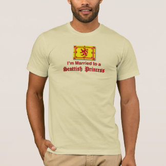 Married to a Scottish Princess T-Shirt
