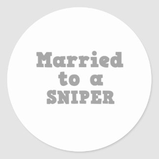 MARRIED TO A SNIPER CLASSIC ROUND STICKER