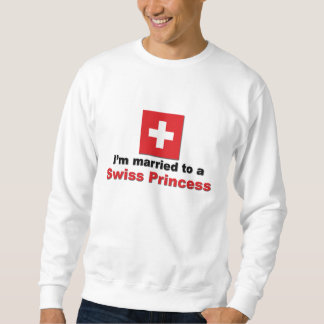 Married to a Swiss Princess Pullover Sweatshirt