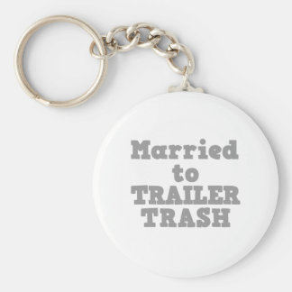 MARRIED TO A TRAILER TRASH KEYCHAIN