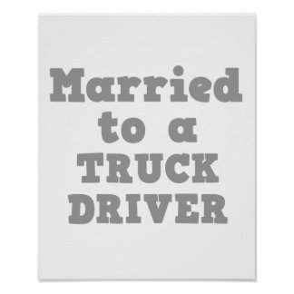 MARRIED TO A TRUCK DRIVER POSTER