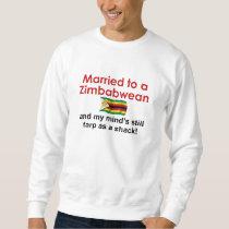 Married To A Zimbabwean... Sweatshirt