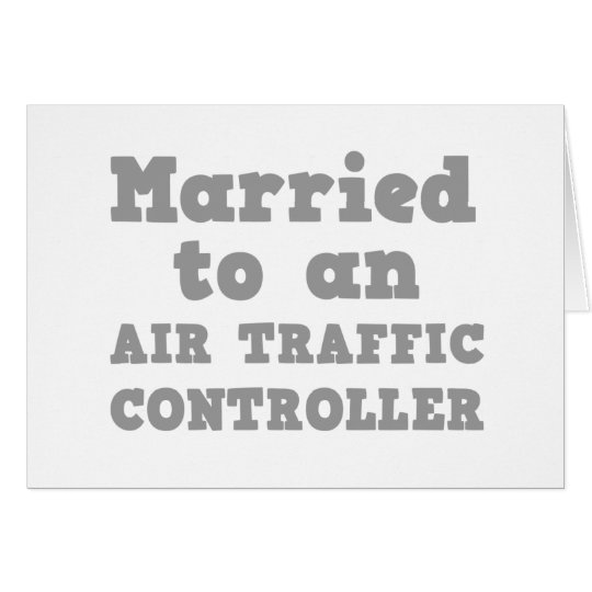 MARRIED TO AN AIR TRAFFIC CONTROLLER CARD