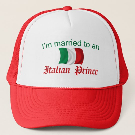 Married to an Italian Prince Trucker Hat