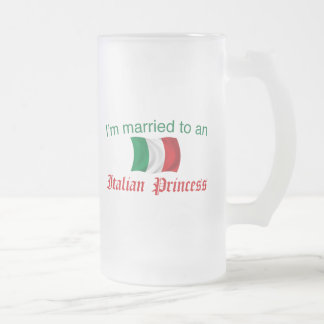 Married to an Italian Princess 16 Oz Frosted Glass Beer Mug