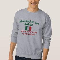 Married to an Italian Sweatshirt