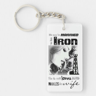 Married to IRON, loves & needs his WIFE Single-Sided Rectangular Acrylic Keychain