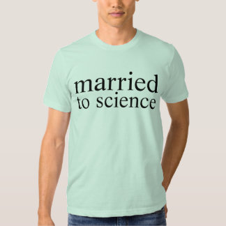 married to science tee shirt