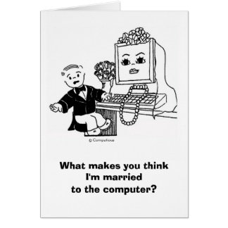 MARRIED TO THE COMPUTER? Card