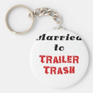 Married to Trailer Trash Keychain