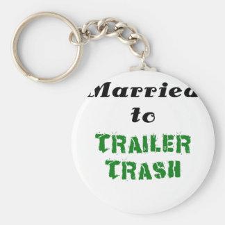 Married to Trailer Trash Key Chain