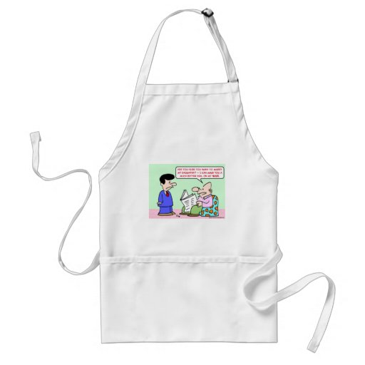 marry daugher wife deal apron