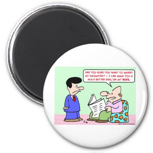 marry daugher wife deal refrigerator magnets