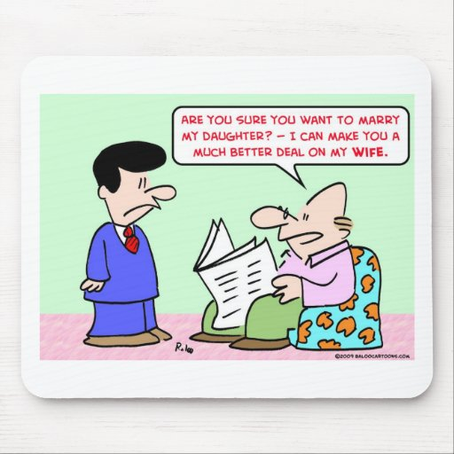 marry daugher wife deal mouse pad